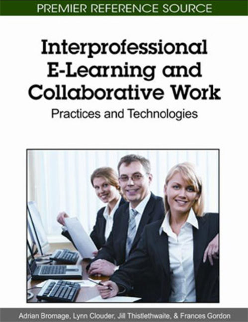 Adult Learning Collection: Inter-Professional E-Learning And Collaborative Work: Practices And Technologies - 9781615208906