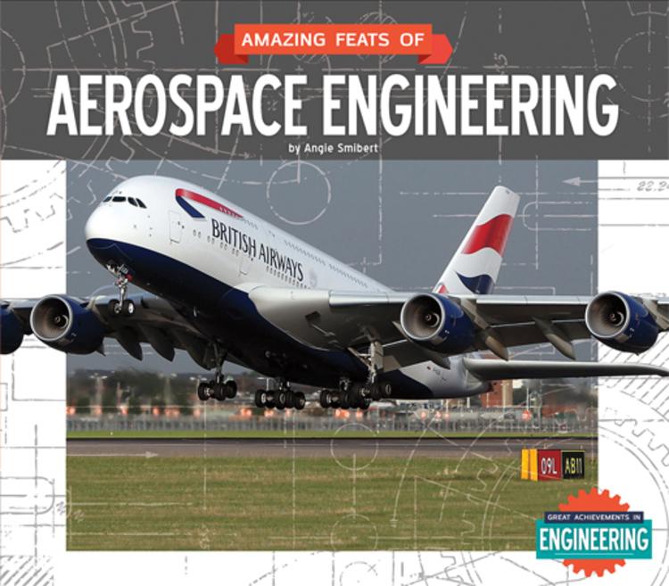 Amazing Feats of Aerospace Engineering - 9781629685250