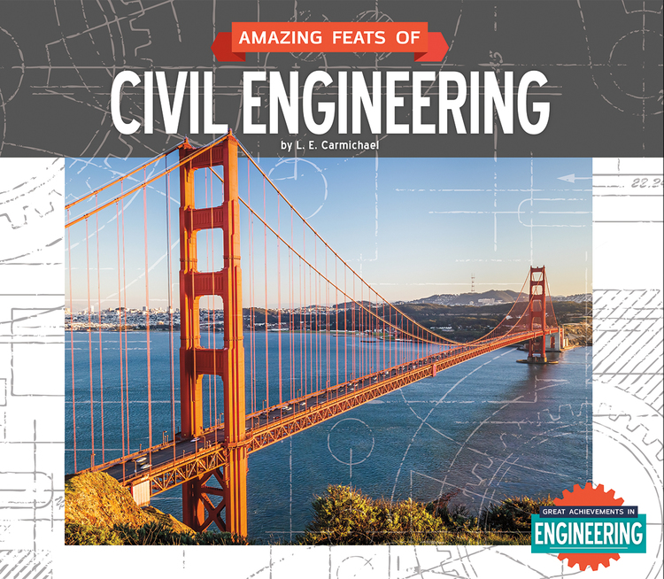 Amazing Feats of Civil Engineering - 9781629685274