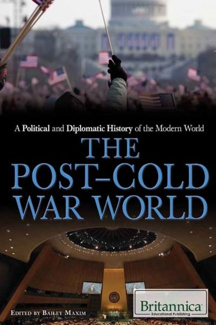 A Political and Diplomatic History of the Modern World: The Post–Cold War World - 9781680483499