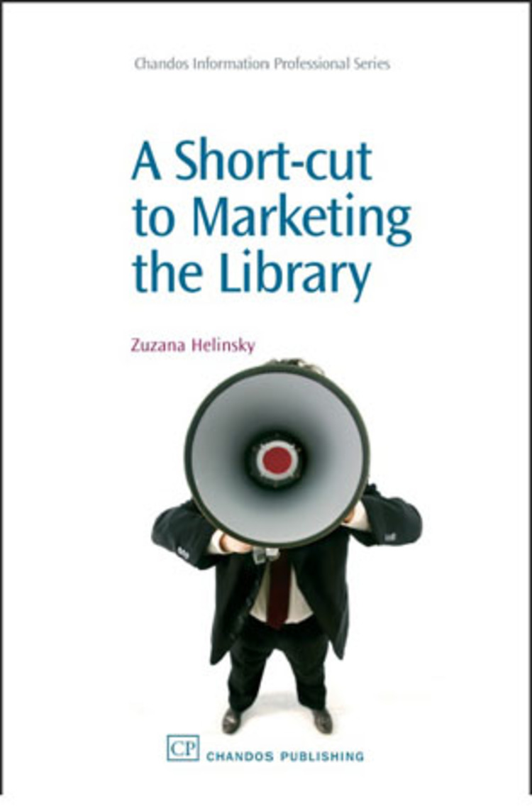 A Short-Cut to Marketing the Library - 9781780631325