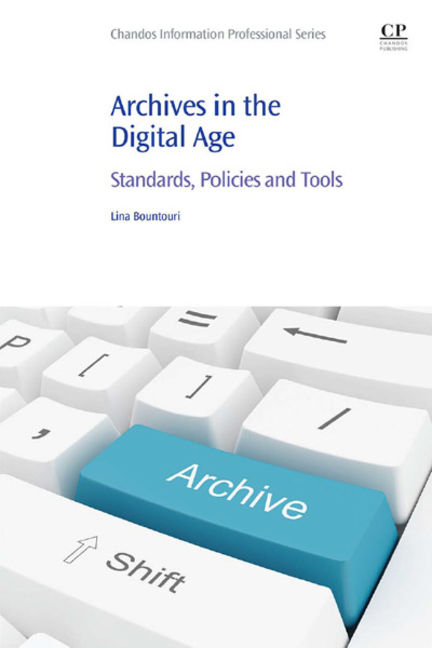 Archives in the Digital Age: Standards, Policies and Tools - 9781780634586
