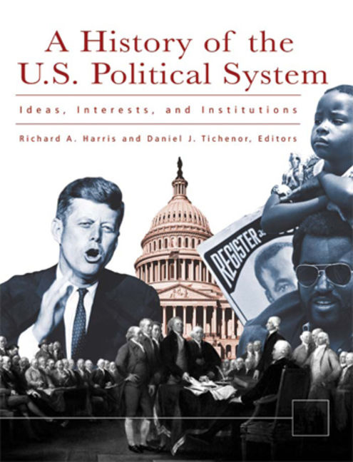A History of the U.S. Political System: Ideas, Interests, and Institutions - 9781851097180