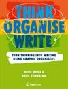 Think Organise Write: Turn Thinking into Writing Using Graphic  Organisers