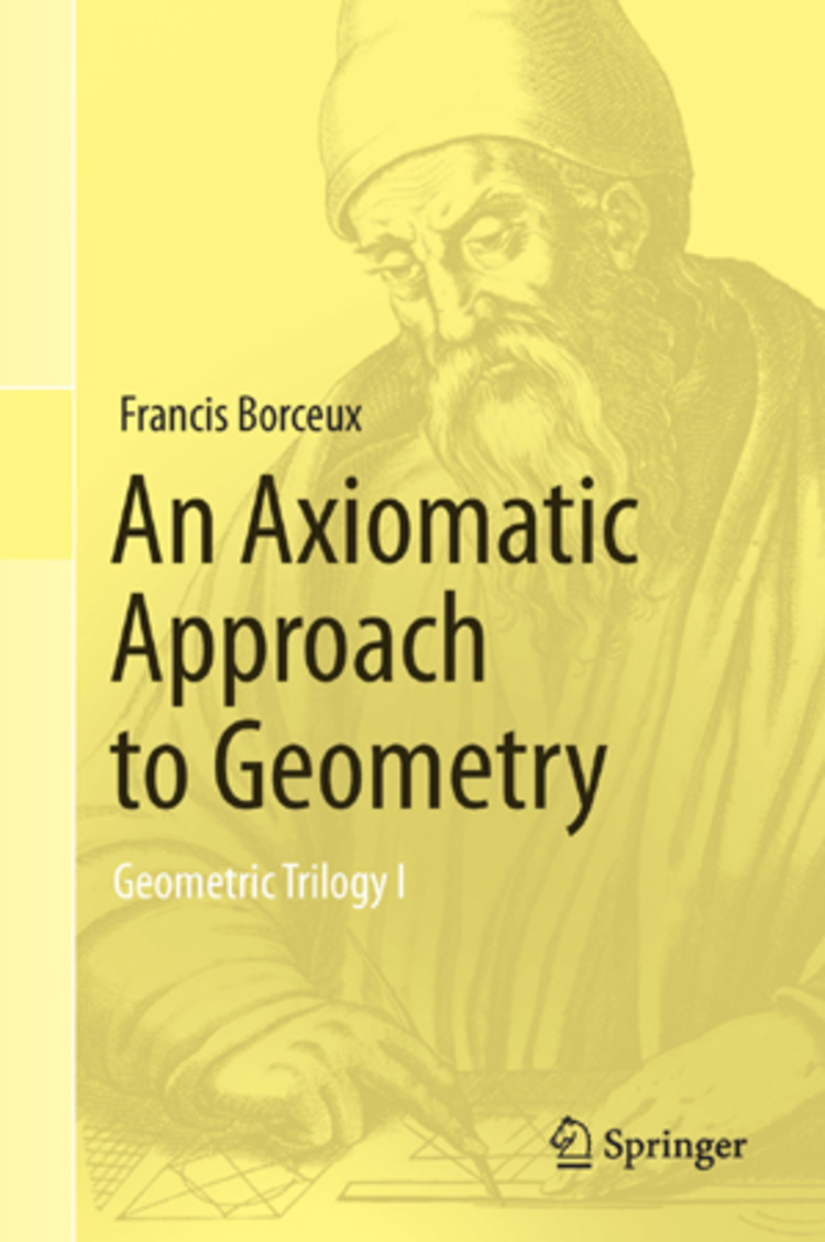 An Axiomatic Approach to Geometry - 9783319017303