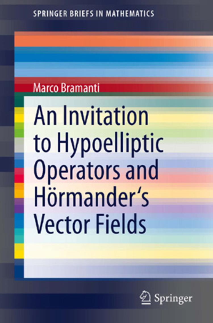 An Invitation to Hypoelliptic Operators and Hörmander's Vector Fields - 9783319020877