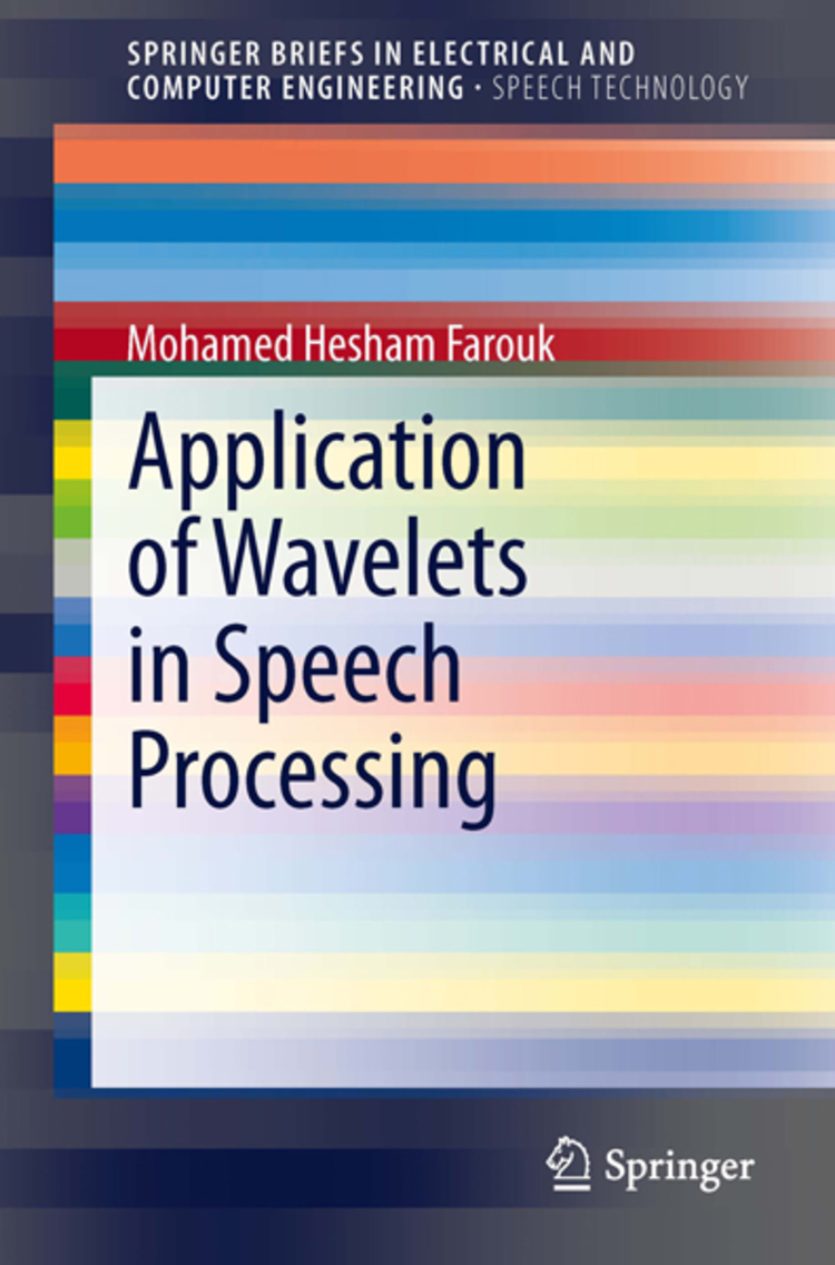 Application of Wavelets in Speech Processing - 9783319027326