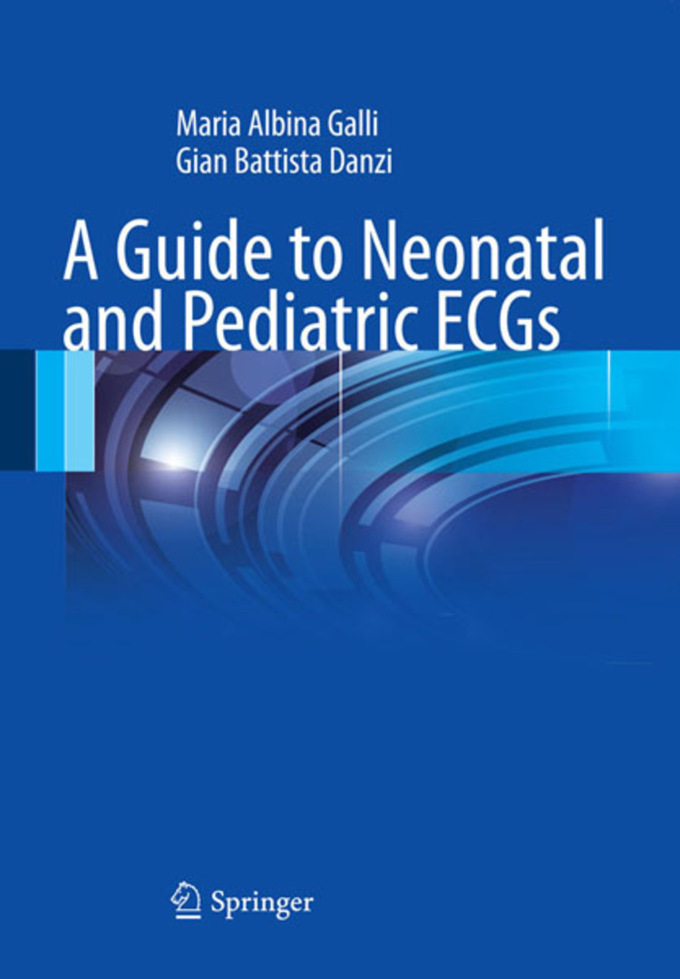 A Guide to Neonatal and Pediatric ECGs - 9788847028562