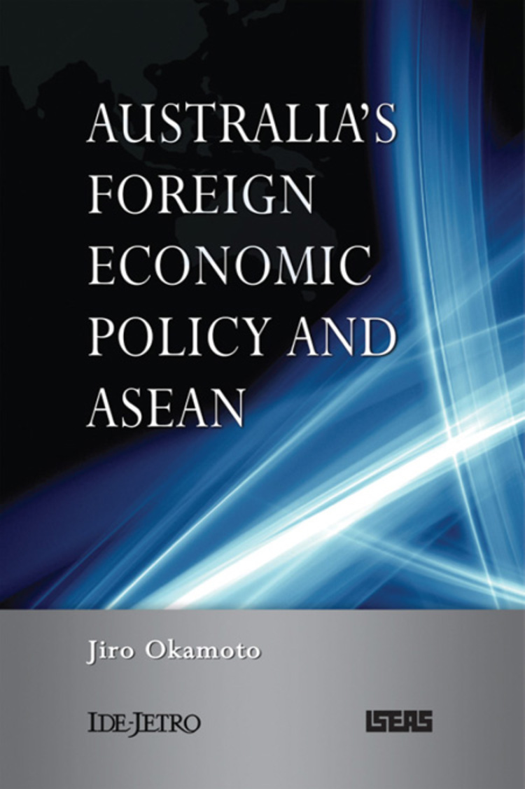Australia's Foreign Economic Policy and ASEAN - 9789812309754