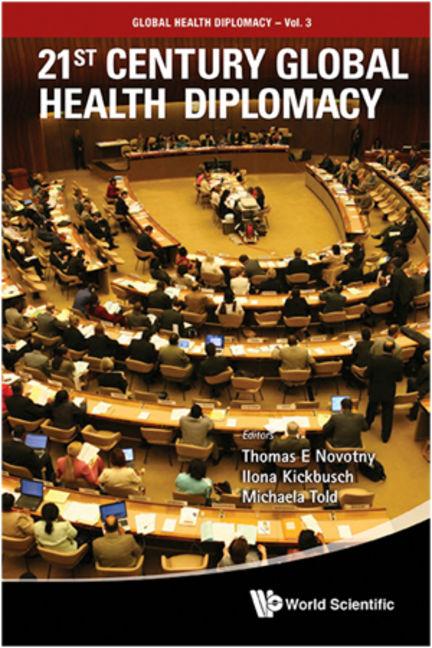 21st Century Global Health Diplomacy - 9789814355179