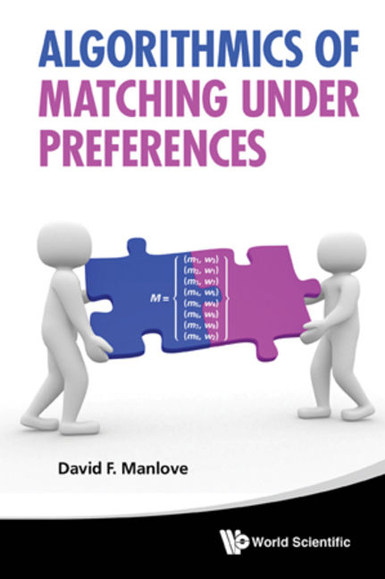 Algorithmics Of Matching Under Preferences - 9789814425254