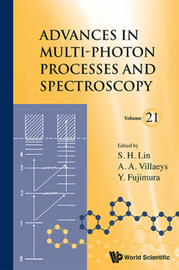 Advances In Multi-Photon Processes And Spectroscopy, Vol 21 - 9789814518345