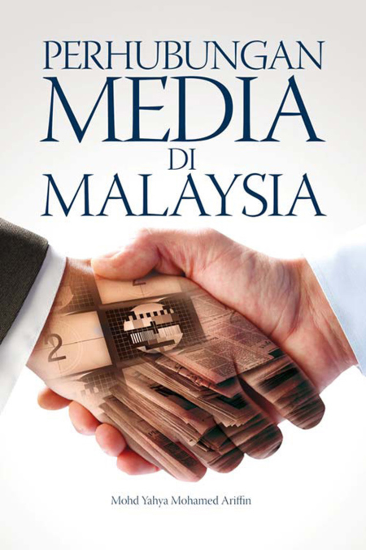 A Look At Relationships Between Corporations And Public Bodies With The Mass Media In Malaysia - 9789831006375