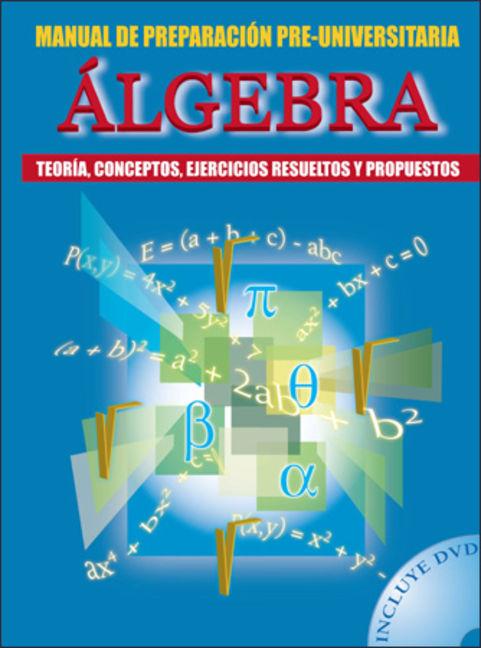Algebra, Manual de Preparacion Preuniversitaria - 9789972209444
