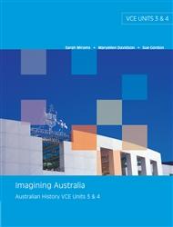 Imagining Australia: Australian History VCE Units 3 & 4 - 9780170127974