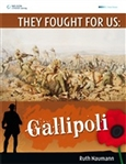 They Fought For Us: Gallipoli
