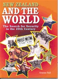New Zealand and the World: The Search for Security in the 20th Century (Year 11) - 9780170197496