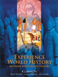 Experience World History: Kingdoms, Dynasties and Colonies - 9780170214698