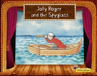 Little Plays: Jolly Roger and the Spyglass - 9780170228831