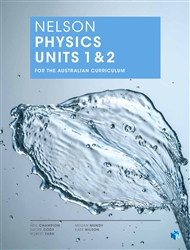 Nelson Physics Units 1 & 2 for the Australian Curriculum (Student Book with 4 Access Codes) - 9780170242103