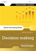 Senior Accounting NCEA Level 3: Decision Making Teacher's Guide