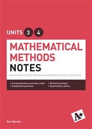 A+ Mathematical Methods Notes VCE Units 3 & 4 - 9780170354127