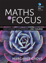 Maths in Focus: Mathematics Extension 1 HSC Course Revised (Student Book with 4 Access Codes) - 9780170354622
