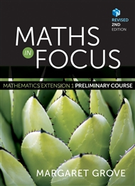 Maths in Focus: Mathematics Extension 1 Preliminary Course Revised (Student Book with 4 Access Codes) - 9780170354707