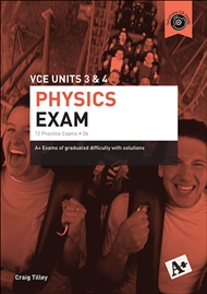 A+ Physics Exam VCE Units 3 & 4 - 9780170374002