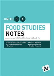 A+ Food Studies Notes VCE Units 3 & 4 - 9780170386197
