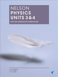 Nelson Physics for the Australian Curriculum Units 3 & 4 (Student Book with 4 Access Codes) - 9780170395717