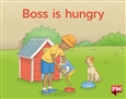 Boss is hungry