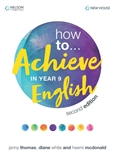 How to ... Achieve in Year 9 English Student Book